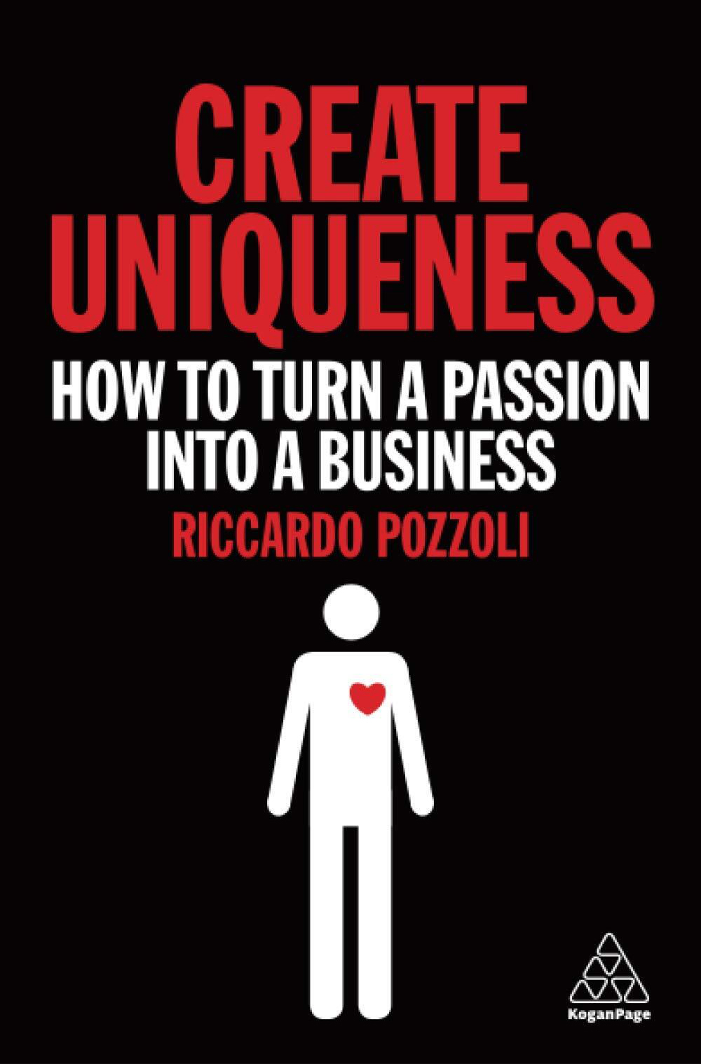 Create Uniqueness: How to Turn a Passion Into a Business